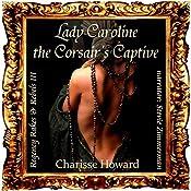 Lady Caroline, The Corsair's Captive: Regency Rakes & Rebels, Book 3 | Charisse Howard