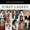 NPR American Chronicles: First Ladies Radio/TV Program by  National Public Radio Narrated by Cokie Roberts