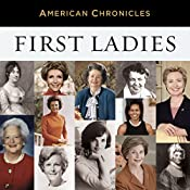 NPR American Chronicles: First Ladies | [National Public Radio]