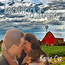 Leaving Town Audiobook by Kaiya Cyr Narrated by Kaiya Cyr