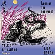 Lord of the Darkwood: The Tale of Shikanoko, Book 3 | Lian Hearn