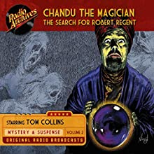 Chandu the Magician, Volume 2: The Search for Robert Regent Radio/TV Program Auteur(s) :  Radio Archives Narrateur(s) :  full cast