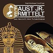 Das Amulett des Tutanchamun (Faust jr. ermittelt 05) | Ralph Erdenberger, Sven Preger