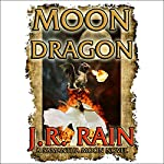 Moon Dragon: Vampire for Hire, Book 10 | J. R. Rain