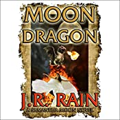 Moon Dragon: Vampire for Hire, Book 10 | [J. R. Rain]
