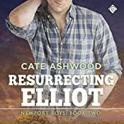 Resurrecting Elliot: Newport Boys, Book 2 | Cate Ashwood