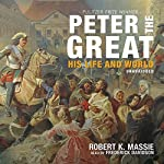 Peter the Great: His Life and World | Robert K. Massie