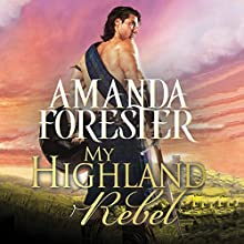My Highland Rebel: Highland Trouble, Book 2 Audiobook by Amanda Forester Narrated by Louise Barrett