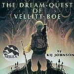 The Dream-Quest of Vellitt Boe   Kij Johnson