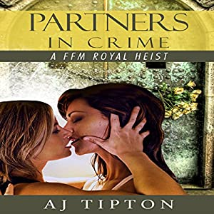 Partners in Crime: A FFM Royal Heist Audiobook