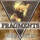 Fragments Hörbuch von  Heraclitus Gesprochen von: Austin Vanfleet