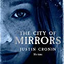The City of Mirrors Audiobook by Justin Cronin Narrated by Scott Brick