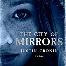 The City of Mirrors: The Passage Trilogy, Book 3 Audiobook by Justin Cronin Narrated by Scott Brick
