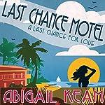 Last Chance Motel   Abigail Keam
