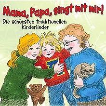 Mama, Papa, singt mit mir! Hörbuch von Angela Lenz Gesprochen von: Angela Lenz