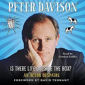 Is There Life Outside the Box? Hörbuch von Peter Davison Gesprochen von: Gordon Griffin