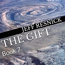 The Gift: Book 7 (       UNABRIDGED) by Jeff Resnick Narrated by Jeff Resnick