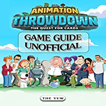Animation Throwdown: The Quest for Cards Game Guide Unofficial Audiobook by  The Yuw Narrated by Joyce Zborower