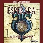 La Esperada [The Expected One] | Kathleen McGowan