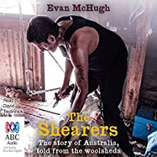 The Shearers: The story of Australia, told from the woolsheds (       UNABRIDGED) by Evan McHugh Narrated by David Tredinnick
