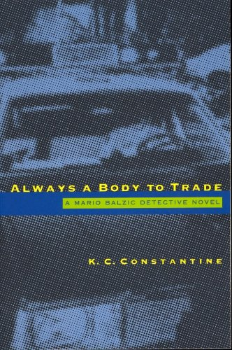 Always a Body to Trade: A Mario Balzic Mystery