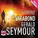 Vagabond Audiobook by Gerald Seymour Narrated by John O'Mahony
