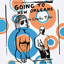 Going to New Orleans (       UNABRIDGED) by Charles Tidler Narrated by Michael Puttonen