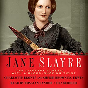 Jane Slayre: The LIterary Classic with a Blood-Sucking Twist | [Charlotte Brontë, Sherri Browning Erwin]