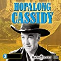 Hopalong Cassidy Radio/TV Program by  Radio Spirits, Inc. Narrated by William Boyd, Andy Clyde