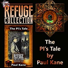 The PI's Tale: The Refuge Collection 2.5 Audiobook by Paul Kane Narrated by Ron Welch