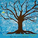 Hospice Whispers: Stories of Life (       UNABRIDGED) by Carla Cheatham Narrated by Carla Cheatham