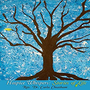 Hospice Whispers: Stories of Life Audiobook
