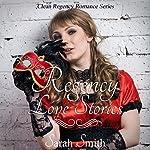 Regency Love Stories: Clean Regency Romance Series   Sarah Smith