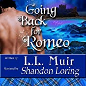 Going Back for Romeo: Highlander Time Travel Romance | [L. L. Muir]