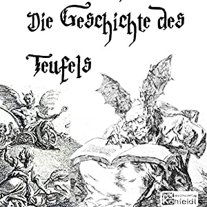 Die Geschichte des Teufels Hörbuch