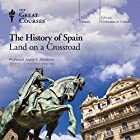 The History of Spain: Land on a Crossroad Lecture by  The Great Courses Narrated by Professor Joyce E. Salisbury