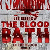The Blood Bath: In the Blood, Book 4 | Lee Isserow