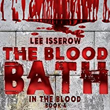 The Blood Bath: In the Blood, Book 4 Audiobook by Lee Isserow Narrated by Lee Isserow