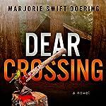 Dear Crossing: The Ray Schiller Serie, Book 1 | Marjorie Doering