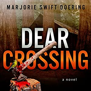 Dear Crossing: The Ray Schiller Serie, Book 1 | [Marjorie Doering]