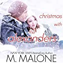 Christmas with the Alexanders (       UNABRIDGED) by M. Malone Narrated by Eva Kaminsky