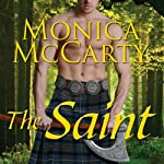 The Saint: A Highland Guard Novel, Book 5 (       UNABRIDGED) by Monica McCarty Narrated by Antony Ferguson