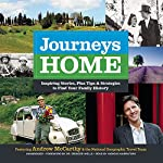 Journeys Home: Inspiring Stories, Plus Tips and Strategies to Find Your Family History | Andrew McCarthy, National Geographic Travel Team,Dr. Spencer Wells (foreword)