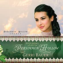 Stitching a Life in Persimmon Hollow Audiobook by Gerri Bauer Narrated by Therese McLaughlin