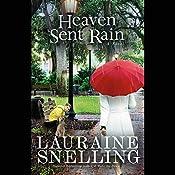 Heaven Sent Rain | [Lauraine Snelling]