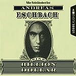 Eine Billion Dollar | Andreas Eschbach