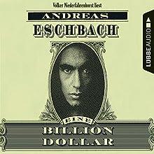 Eine Billion Dollar Hörbuch von Andreas Eschbach Gesprochen von: Volker Niederfahrenhorst