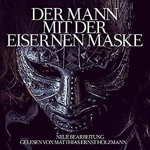 Der Mann mit der eisernen Maske Hörbuch