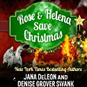 Rose and Helena Save Christmas: A Novella (       UNABRIDGED) by Jana DeLeon, Denise Grover Swank Narrated by Shannon McManus