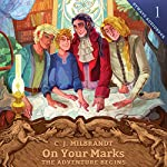 On Your Marks: The Adventure Begins: Byways, Book 1 | C. J. Milbrandt